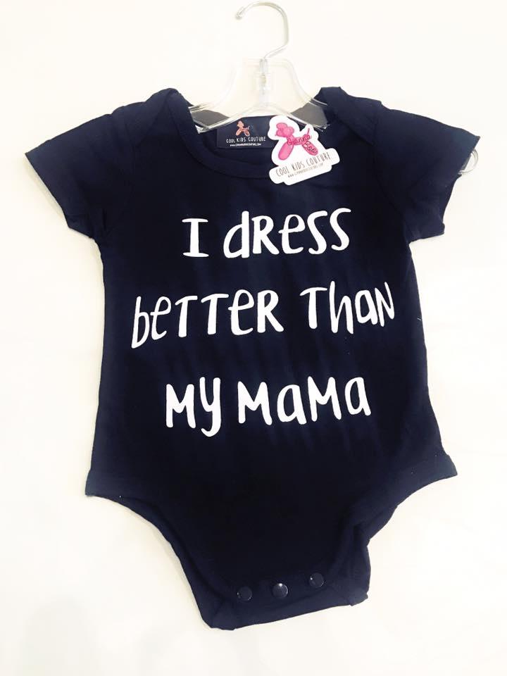 I Dress Better Than my Mama